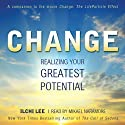 Change: Realizing Your Greatest Potential Audiobook by Ilchi Lee Narrated by Mikael Naramore