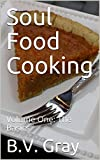Soul Food Cooking: Volume One: The Basics