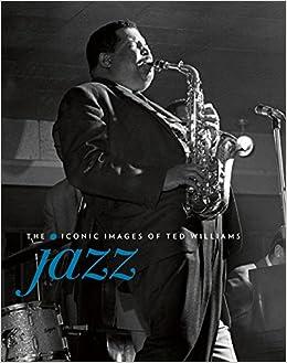 Jazz: The Iconic images of Ted Williams: Amazon.es: Williams, Ted: Libros en idiomas extranjeros
