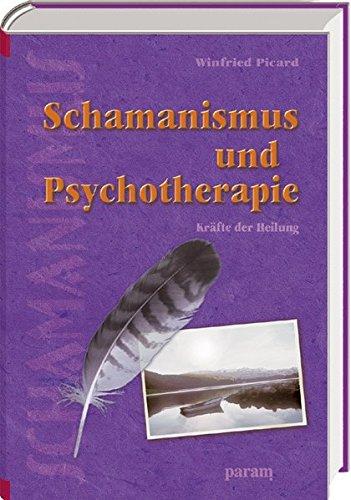Schamanismus und Psychotherapie: Kräfte der Heilung