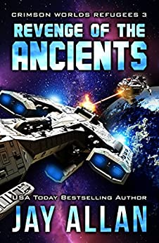 Revenge of the Ancients (Crimson Worlds Refugees Book 3) by [Allan, Jay]