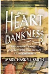 Heart of Dankness: Underground Botanists, Outlaw Farmers, and the Race for the Cannabis Cup by Mark Haskell Smith (2012-04-03) Paperback