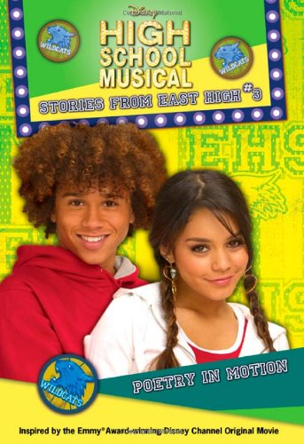 Poetry in Motion (Disney's High School Musical: Stories from East High, No. 3) - APPROVED