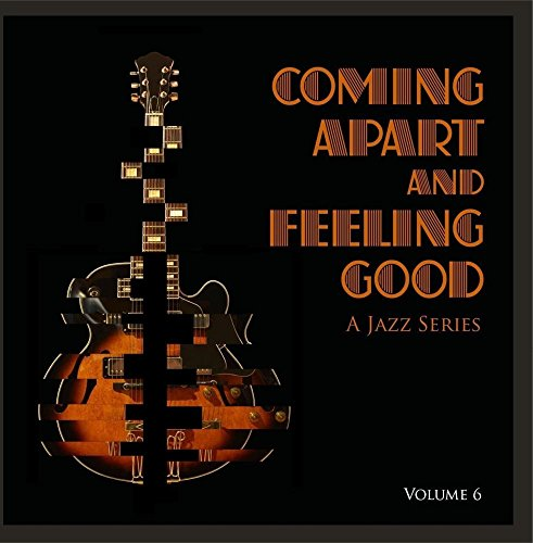 coming-apart-and-feeling-good-a-jazz-series-vol-6