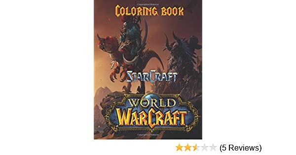 Starcraft Warcraft Coloring Book A Great For Kids Aged 3 On And Scenes An A4 50 Page