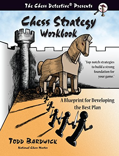 Chess Strategy Workbook: A Blueprint for Developing the Best Plan (Chess Guide)