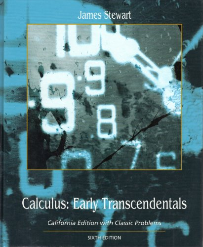 CALCULUS: EARLY TRANSCENDENTALS (CALIFORNIA EDITION WITH CLASSIC PROLEMS)