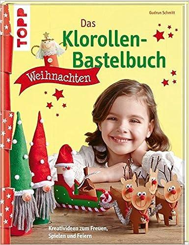 Das Klorollen Bastelbuch Weihnachten Kreativideen Zum Freuen