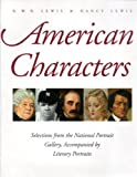 American Characters: Selections from the National Portrait Galllery, Accompanied By Literary Portraits