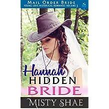 Hannah - Hidden Bride: Mail Order Bride (Young Love Historical Romance Vol 3 Book 10)
