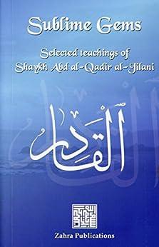 Sublime Gems: Selected Teachings of Shaykh Abd al-Qadir al-Jilani (English Edition) de [al-Jilani, Shaykh Abd al-Qadir]