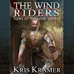 The Wind Riders: Tales of the Lore Valley, Book 1 | Kris Kramer
