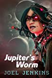 img - for Jupiter's Worm (Annals of the Warp Witch) (Volume 1) book / textbook / text book