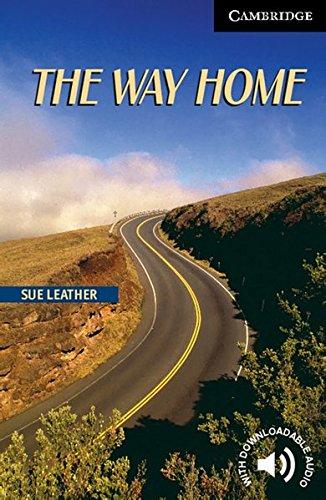The Way Home: Englische Lektüre für das 5. Lernjahr. Paperback with downloadable audio (Cambridge English Readers)