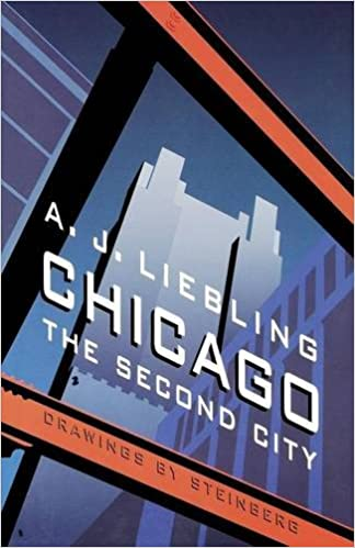 Chicago The Second City A J Liebling 9780803280359 Amazon