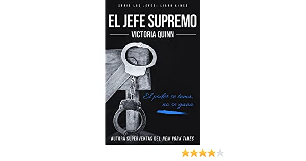 El jefe supremo (Los jefes nº 5) (Spanish Edition) - Kindle edition by Victoria Quinn. Romance Kindle eBooks @ Amazon.com.
