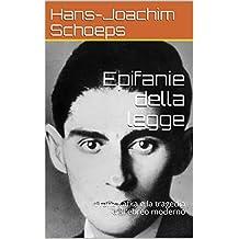 Epifanie della legge: Franz Kafka e la tragedia dell'ebreo moderno (Free Ebrei - Documenti Vol. 6) (Italian Edition)