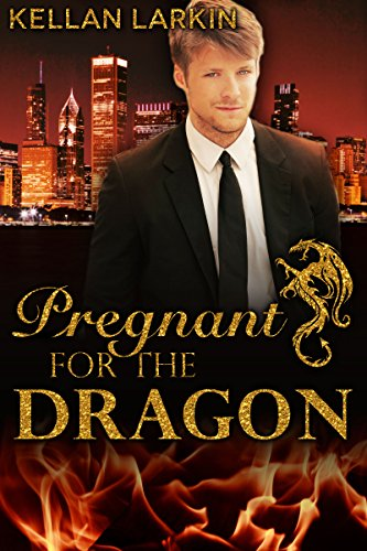 Pregnant for the Dragon: M/M Gay Shifter Mpreg Romance (Dragons of Lake City Book 3)
