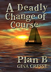A Deadly Change of Course--Plan B (Devonie Lace Mysteries Book 1)