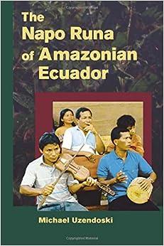 The Napo Runa of Amazonian Ecuador (Interp Culture New Millennium)