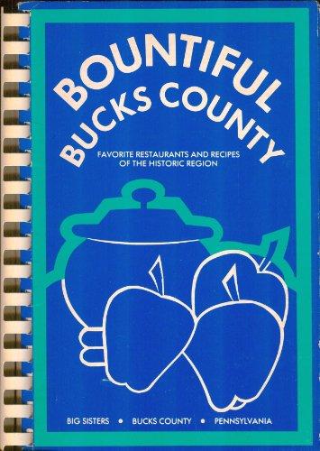 Bountiful Bucks County: Favorite Restaurants and Recipes of the Historic Region