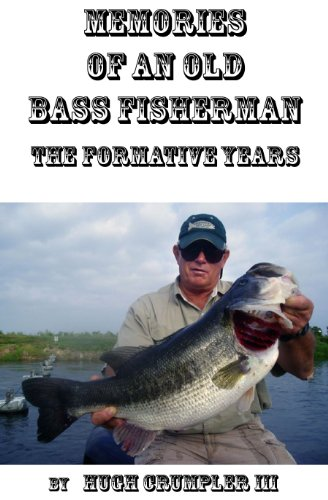 memories-of-an-old-bass-fisherman-the-formative-years
