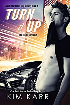 Turn it Up (The Detroit Love Duet Book 2) by [Karr, Kim]