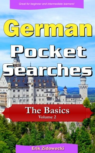 German Pocket Searches - The Basics - Volume 2: A set of word search puzzles to aid your language learning (Pocket Languages)  [Zidowecki, Erik] (Tapa Blanda)