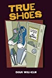True Shoes, Doug Wilhelm, 0615561780