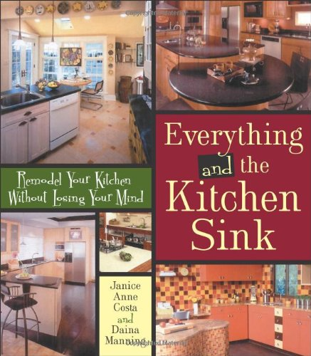 Everything and the Kitchen Sink: Remodel Your Kitchen without ...