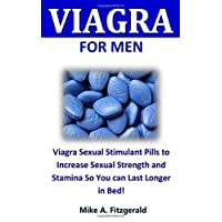 Viagra for Men: Viagra Sexual Stimulant Pills to Increase Sexual Strength and Stamina So You can Last Longer in Bed!