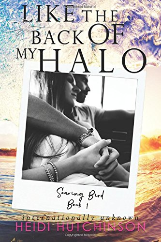 Download Like the Back of My Halo (Soaring Bird) (Volume 1) ebook