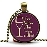 Prefen The I Feel Better After I Wine a Little Necklace - Funny Wine Necklace