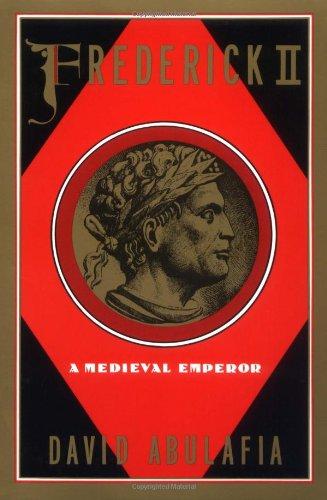 Frederick II: A Medieval Emperor (Oxford Paperbacks)