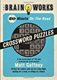 The Brain Works 20-Minute On-the-Road: A Fun Assortment of 125 New Crosswords from Puzzler Matt Gaffney (Brain Works (Sellers))