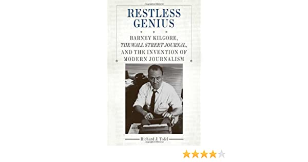 Restless Genius Barney Kilgore The Wall Street Journal And The