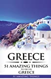 Greece: Greece Travel Guide: 51 Amazing Things to Do in Greece