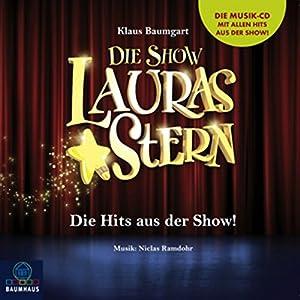 Lauras Stern - Die Show: Die Hits aus der Show! Hörbuch