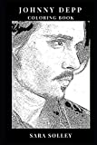 Johnny Depp Coloring Book: Great Acting Talent and A-List Celebrity, Academy Award Nominee and Jack Sparrow Star Inspired Adult Coloring Book (Johnny Depp Books)
