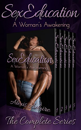 Sex Education: A Woman's Awakening, The Complete Series (Adults Sex Education For)
