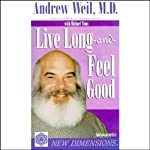Live Long and Feel Good  | Michael Toms,Andrew Weil