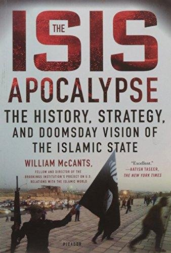 The ISIS Apocalpyse: The History, Strategy and Doomsday Vision of the Islamic State