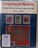 Designing for Weaving, Carol S. Kurtz, 0803815794