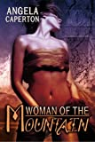 Woman of the Mountain, Angela Caperton, 1554871174