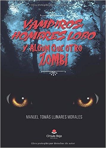 Vampiros, hombres-lobo, y algún que otro zombi: Amazon.es ...
