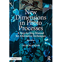 New Dimensions in Photo Processes: A Step-by-Step Manual for Alternative Techniques (Alternative Process Photography) book cover