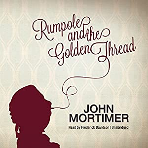 Rumpole and the Golden Thread Audiobook