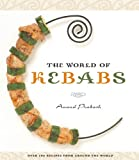 The World of Kebabs, Anand Prakash, 1552857891