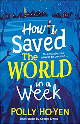 How I Saved the World in a Week: Amazon.co.uk: Ho-Yen, Polly: Books