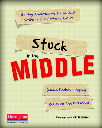 Stuck in the Middle: Helping Adolescents Read and Write in the Content Areas